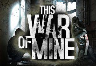This War of Mine annunciato per console