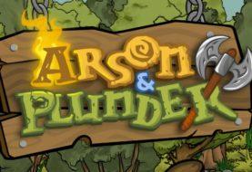 Arson & Plunder Unleashed
