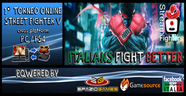 Italians Fight Better: il primo torneo di SFV organizzato da StreamFighters