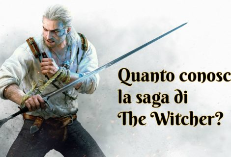 Quanto conosci la saga di The Witcher?