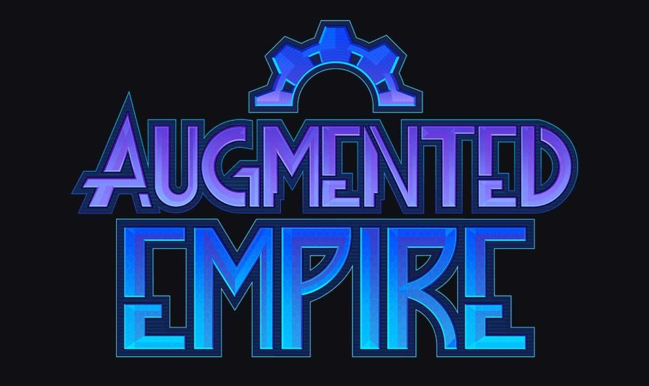 EGX Rezzed: Augmented Empire - Provato