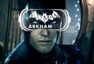 Batman: Arkham VR  uscirà per HTC Vive e Oculus Rift