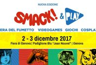 Smack & Play 2017 - Videogames e Fumetti a Genova