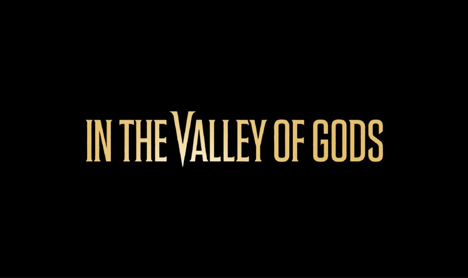 TGA 2017: Annunciato In The Valley of Gods