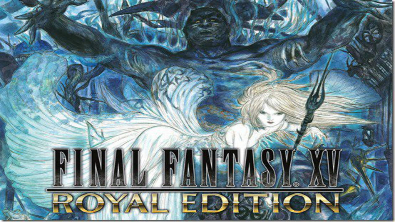 Final Fantasy XV Royal Edition