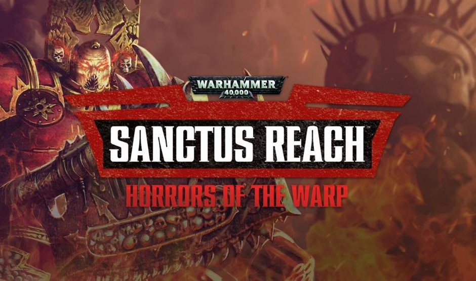 Warhammer 40.000 Sanctus Reach: Horrors of the Warp - Recensione