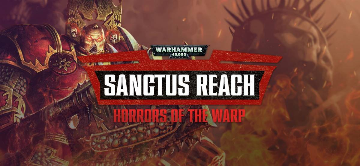 Warhammer 40.000 Sanctus Reach: Horrors of the Warp – Recensione