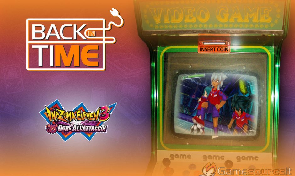 Back in Time - Inazuma Eleven 3: Ogre all'attacco!