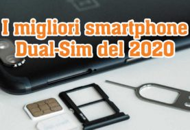 I migliori smartphone Dual-Sim del 2020