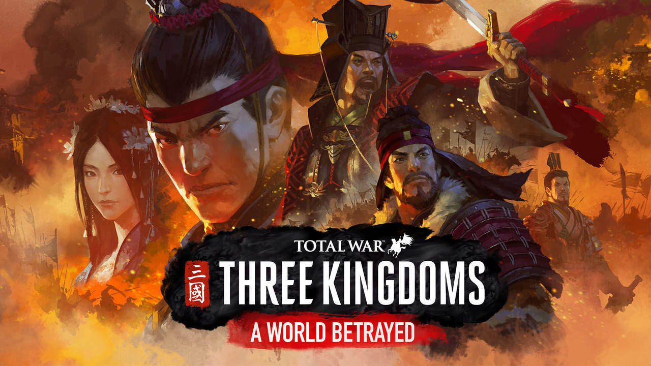 Total War Three Kingdoms - A World Betrayed